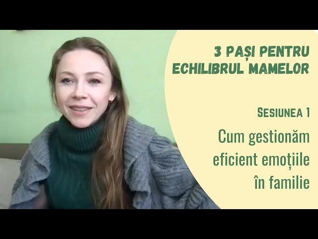 Cum gestionăm eficient emoțiile în familie (Sesiune 1 Program