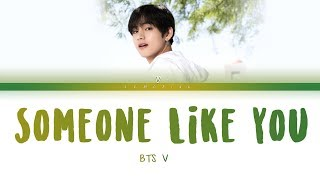 BTS V - Someone Like You (Cover) (방탄소년단 뷔 - Someone Like You) [Color Coded Lyrics/Han/Eng/가사]