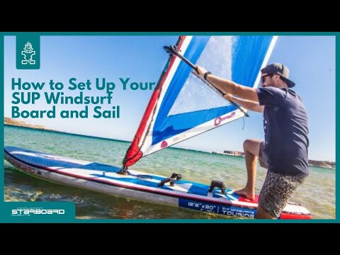 How to Set Up Your Inflatable Windsup To Go Windsurfing