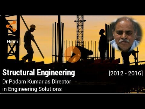 Career in Structural Engineering by Dr Padam Kumar (Director in Engineering Solutions)