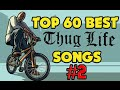 TOP 60 BEST THUG LIFE SONGS 2 mp3