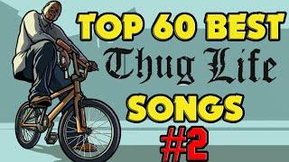 ♦ TOP 60 BEST THUG LIFE SONGS #2  !
