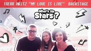 Therr Maitz - My Love Is Like (Backstage клипа) . What's up, Stars? #23