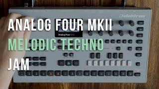 Elektron Analog Four MKII - Deep Melodic Techno Jam