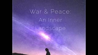 War & Peace: An Inner Landscape Podcast Teaser
