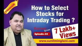 How to Select Stocks for Intraday Trading ?( In Hindi) || Bazaar Bites Episode-34 || Sunil Minglani