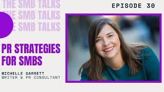 The SMB Talks Episode 30 feat Michelle Garrett - Writer, PR Consultant