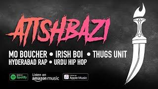 Gambar cover Atishbazi - Mo Boucher, Irish Boi, THUGS UNIT, Hyderabad Rap, Urdu Hip Hop