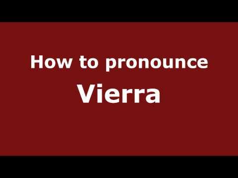 How to Pronounce Vierra - PronounceNames.com
