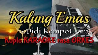 Download lagu KALUNG EMAS - Didi Kempot Koplo KARAOKE rasa ORKES Yamaha PSR S970