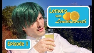 Lemons With Lemonsworth | Episode One: Mac 'N Cheese