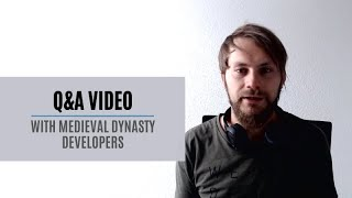 Medieval Dynasty - Q&A with Developers Video #1