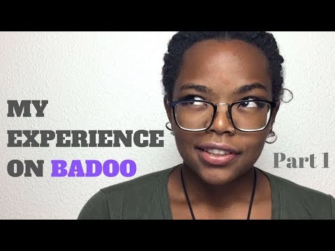 Online Dating | My Experience On Badoo Part 1