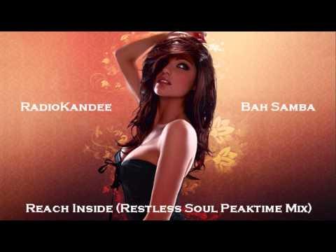 Bah Samba - Reach Inside (Restless Soul Peaktime Mix)