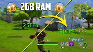 INCREASE FPS IN FORTNITE WITH A 2 GB RAM PC | RUN FORTNITE A 60 FPS (UPDATED JANUARY 2019)