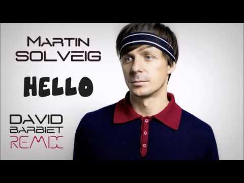 Martin Solveig - Hello (David Barbiet Remix)