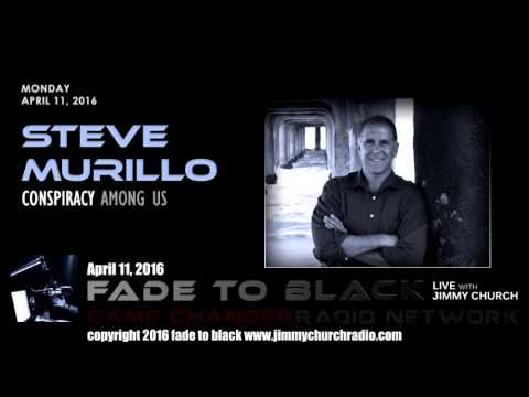 Ep. 436 FADE to BLACK Jimmy Church w/ Steve Murillo: The UFO Conspiracy LIVE