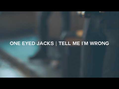 One Eyed Jacks | Tell Me I'm Wrong