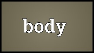Body Meaning
