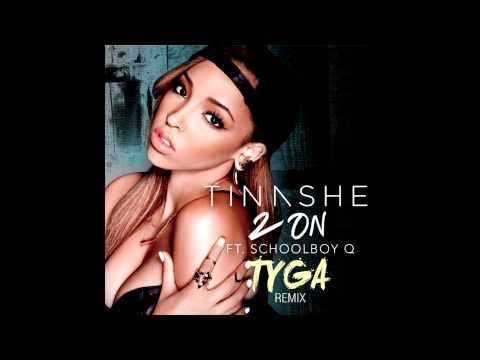 Tinashe feat. Tyga & Schoolboy Q - 2 On - Remix