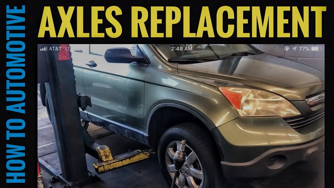 How to Replace Both Front Axles on a 2007-2011 Honda CR-V