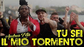 Andrea Zeta - Tu sei il mio tormento ( Ufficiale 2018 )