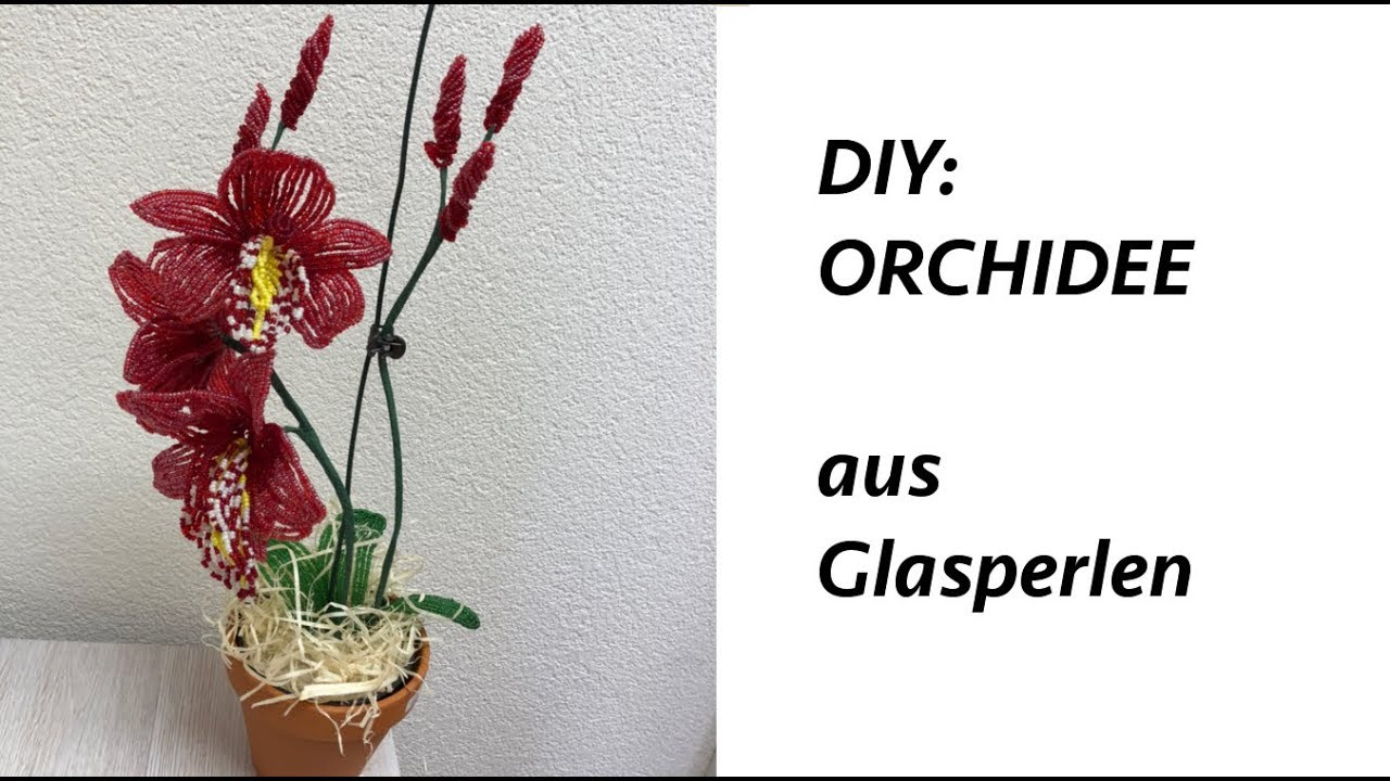 Tutorial Orchidee Cymbidium Aus Glasperlen Annas Perlen Youtube
