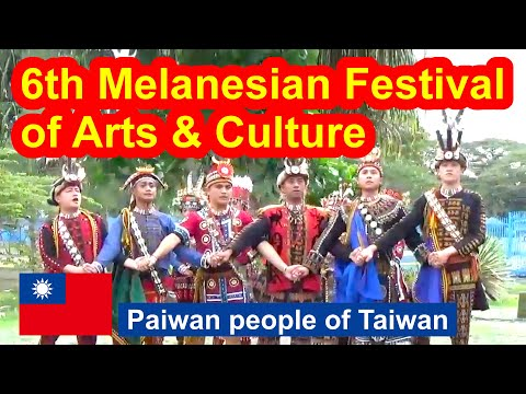 Paiwan people of Taiwan, 6th Melanesian Festival of Arts and Culture