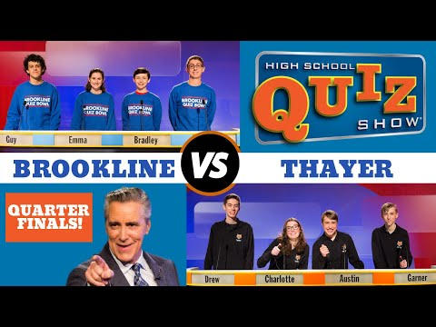 High School Quiz Show - Quarterfinal #2: Brookline vs. Thayer (910)