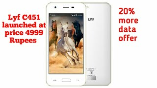 Lyf C451 launched at price 4999 Rupees with Jio 20% additional data offer