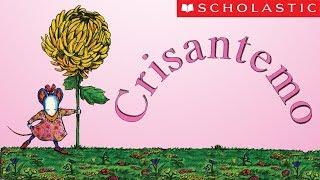 Scholastic's Chrysanthemum (Español)