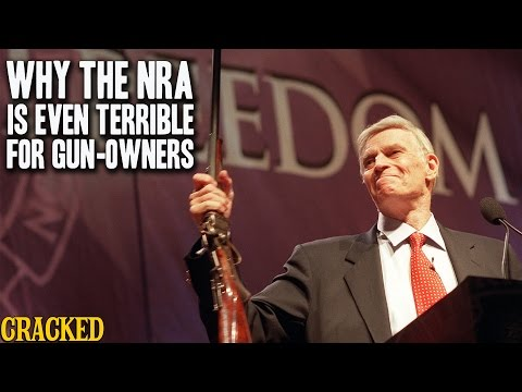 Why The NRA Is Even Terrible For Gun-Owners - Cracked Explains The National Rifle Association