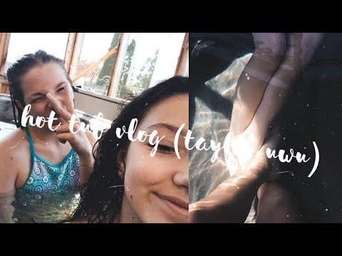 wired (hot tub) vlog with taylor  uwu
