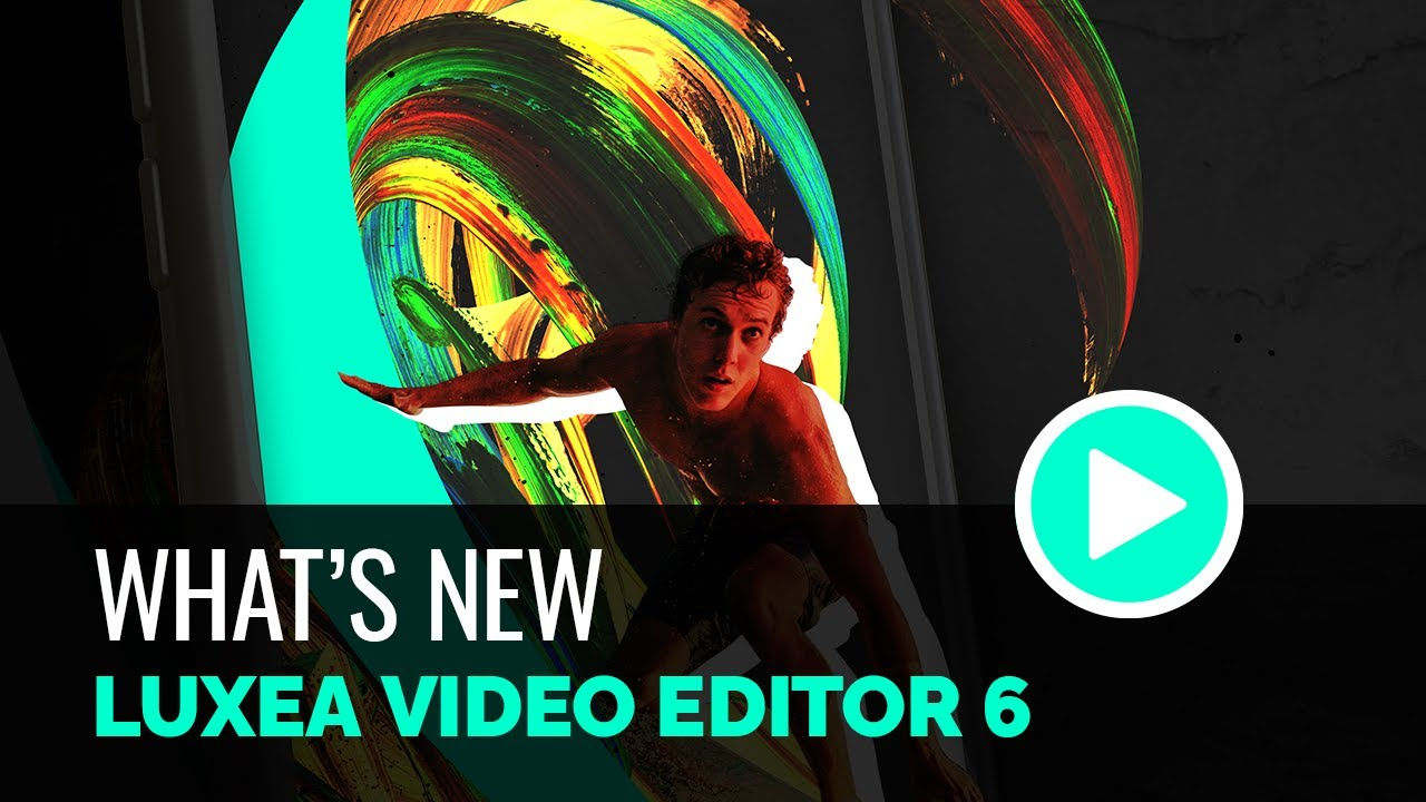 Download What's New - Luxea Video Editor 6