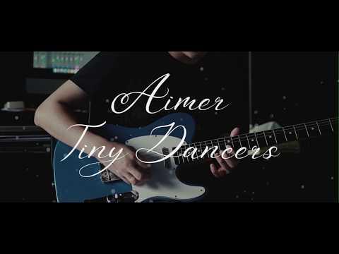 Tiny Dancers - Aimer (Guitar Cover)