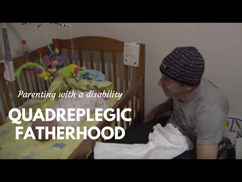 Quadriplegic Dad: Parenting with a disability