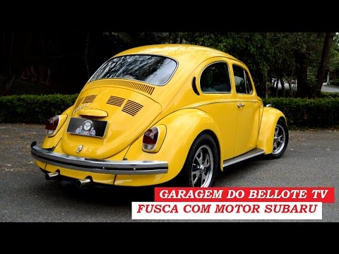 Garagem do Bellote TV: Fusca com motor Subaru (5 marchas, 146 cv)