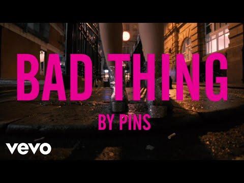 PINS - Bad Thing