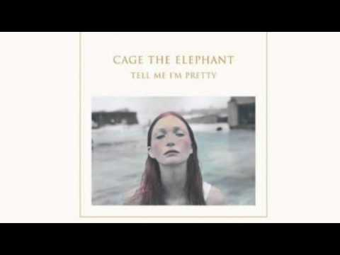 Tell Me I'm Pretty (Full Album) Cage The Elephant