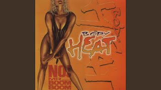 Provided to YouTube by Unidisc Music Inc. No! Mr. Boom Boom · Body Heat No! Mr. Boom Boom ℗ 1987 Unidisc Music Inc. Released on: 1987-01-01 Main ...