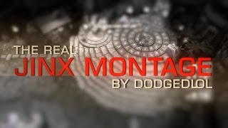 Repeat youtube video THE REAL JINX MONTAGE