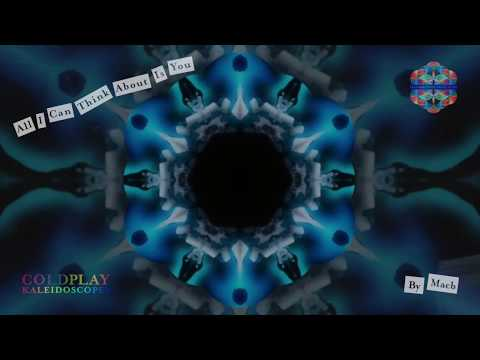 Coldplay - All I Can Think About You Trailer | Coldplay Kaleidoscopes Edition | Kaleidoscope EP