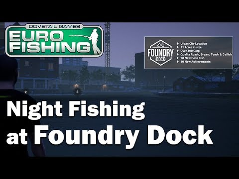 Dovetail Games Euro Fishing – Night Fishing at Foundry Dock (Xbox One, PC & PS4)
