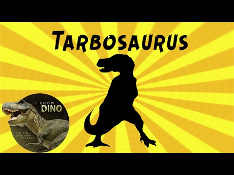 Tarbosaurus: Dinosaur of the Day