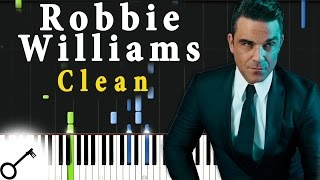 Robbie Williams - Clean [Piano Tutorial] Synthesia | passkeypiano