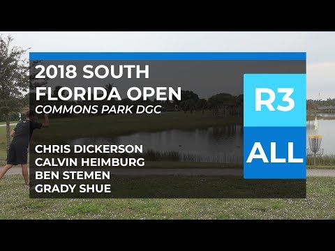 2018 South Florida Open • MPO • R3 • Calvin Heimburg • Chris Dickerson • Ben Stemen • Grady Shue