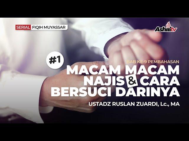 🔴 [LIVE] MACAM MACAM NAJIS & CARA BERSUCI DARINYA - Ustadz Ruslan Zuardi, Lc., M.A. حفظه الله