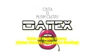 Cinta di Musim Cherry (Datex Remix) (Hardstyle Bootleg)