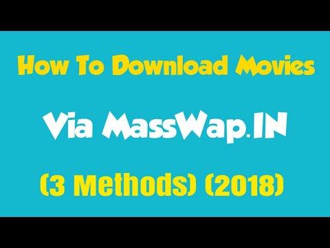 [2018] How To Download Movies Via MassWap.IN (3Methods)