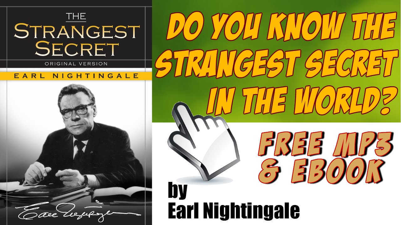 Earl Nightingale The Strangest Secret - Free MP3 and eBook - YouTube